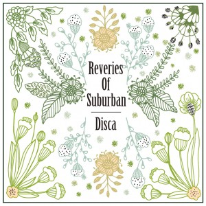 Disca / Reveries of Suburban